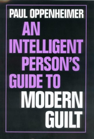 9780715627594: An Intelligent Person's Guide to Modern Guilt (Intelligent Person's Guide Series)