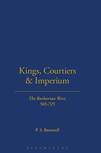 9780715627631: Kings, Courtiers and Imperium: The Barbarian West, AD 565-725