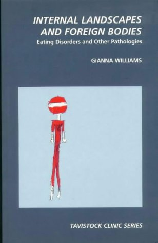 9780715627815: Internal Landscapes and Foreign Bodies: Eating Disorders and Other Pathologies (Tavistock Clinic)