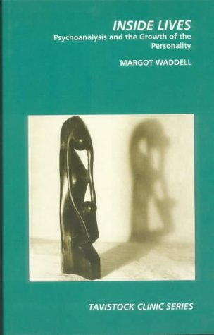 9780715628232: Inside Lives: Psychoanalysis and the Growth of the Personality (The Tavistock Clinic Series)
