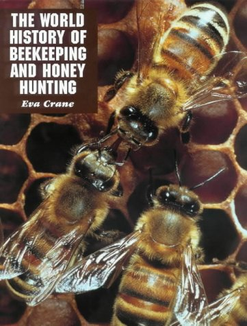 The World History of Beekeeping and Honey Hunting: Crane, Ethel