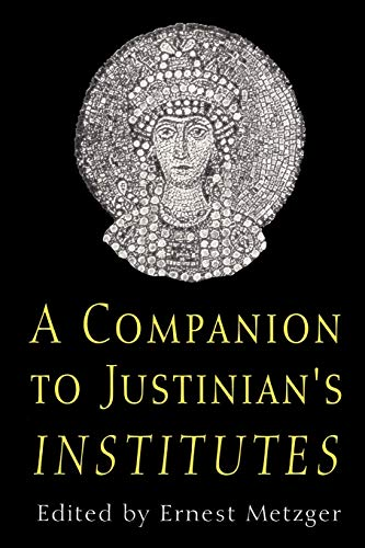 Companion to Justinian's Institutes: Ernest Metzger