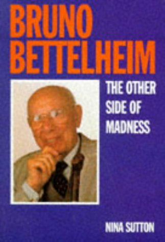9780715628508: Bruno Bettelheim: The Other Side of Madness