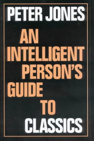 9780715628669: An Intelligent Person's Guide to Classics (Intelligent Person's Guide Series)