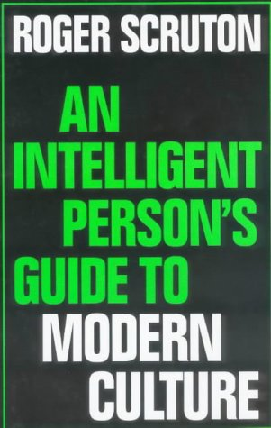9780715628706: An Intelligent Person's Guide to Modern Culture (Intelligent Person's Guide Series)