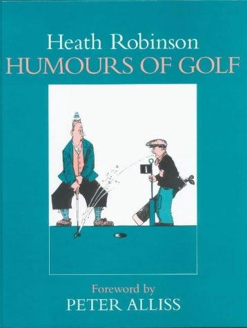 Humours of Golf (071562878X) by W. Heath Robinson