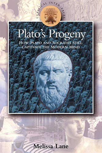 9780715628928: Plato's Progeny: How Plato and Socrates Still Captivate the Modern Mind (Classical Inter/faces)