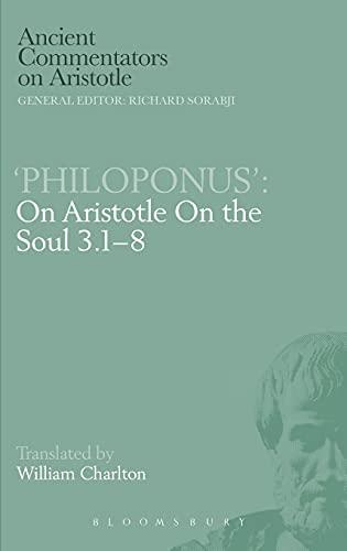 9780715628973: 'Philoponus': On Aristotle On the Soul 3.1-8 (Ancient Commentators on Aristotle)