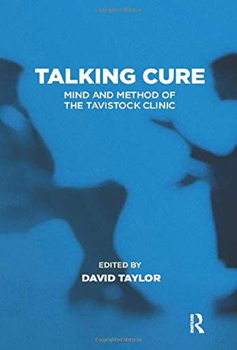9780715629246: Talking Cure: Mind and Method of the Tavistock Clinic (Tavistock Clinic Series)