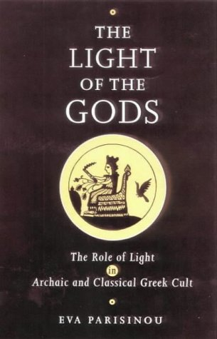 9780715629345: The Light of the Gods: The Role of Light in Archaic and Classical Greek Culture