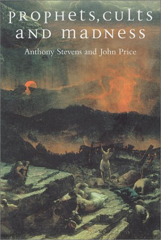 Prophets, Cults and Madness (0715629409) by John Price; Anthony Stevens