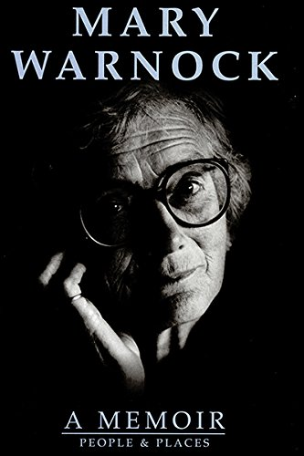 A Memoir: People and Places: Warnock, Mary