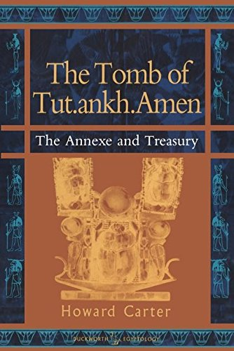 9780715629642: The Tomb of Tut.ankh.Amen, Vol. 3: The Annexe of Treasury (Duckworth Egyptology Series)