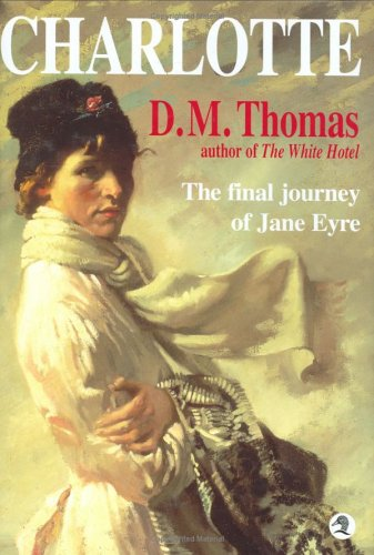 Charlotte : The Final Journey of Jane: D. M. Thomas