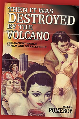 9780715630266: 'Then it Was Destroyed by the Volcano': The Ancient World in Film and on Television