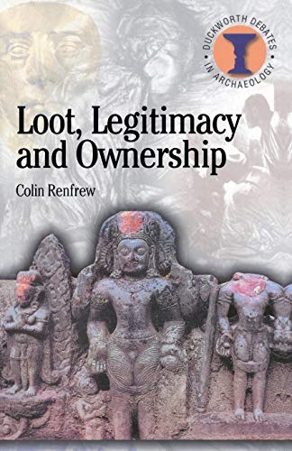 9780715630341: Loot, Legitimacy and Ownership: The Ethical Crisis in Archaeology (Debates in Archaeology)