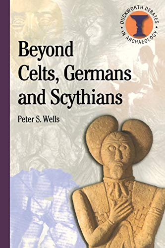 9780715630365: Beyond Celts, Germans, and Scythians: Archaeology and Identity in Iron Age Europe