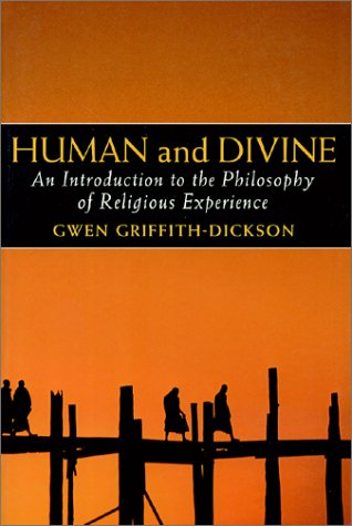 Human and Divine: An Introduction to the Philosophy of Religious Experience: Griffith-Dickson, Gwen
