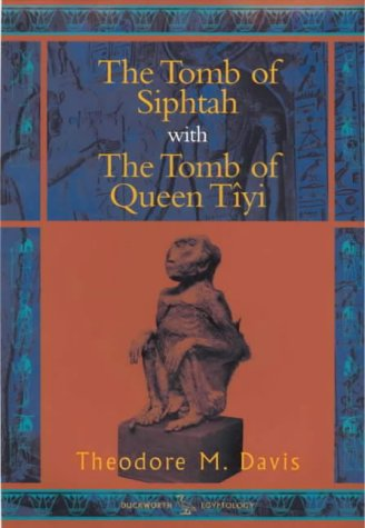 9780715630730: The Tomb of Siphtah: With the Tomb of Queen Tîyi (BCP Egyptology)