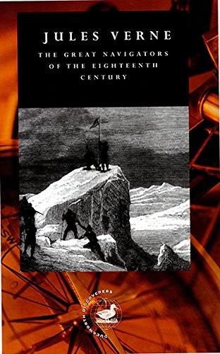 The Great Navigators of the Eighteenth Century: Verne, Jules