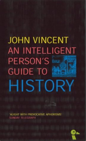 9780715630907: An Intelligent Person's Guide to History (Intelligent Person's Guide Series)