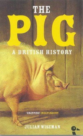 9780715630921: The Pig: A British History