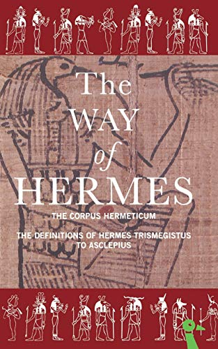9780715630938: The Way of Hermes (New Translations of the Corpus Hermeticum and the Definition)
