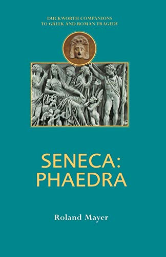 9780715631652: Seneca: Phaedra (Companions to Greek and Roman Tragedy)