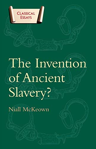 9780715631850: The Invention of Ancient Slavery (Classical Essays)