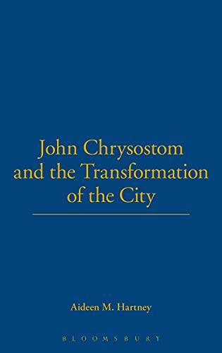 9780715631935: John Chrysostom and the Transformation of the City
