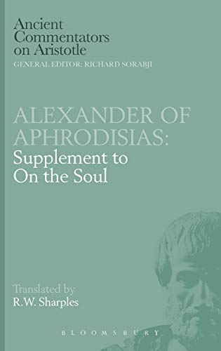 9780715632369: Alexander of Aphrodisias: Supplement to On the Soul (Ancient Commentators on Aristotle)