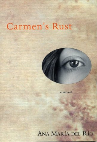 Carmen's Rust (A FIRST PRINTING): Rio,Ana Maria Del