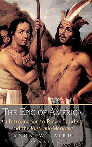 9780715632819: The Epic of America: An Introduction to Rafael Landivar and the Rusticatio Mexicana