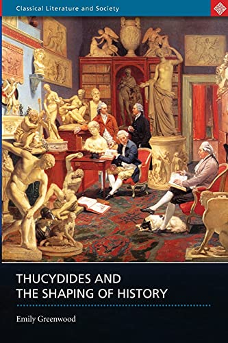 9780715632833: Thucydides and the Shaping of History (Classical Literature & Society)