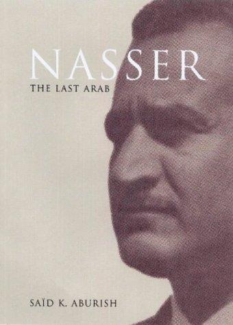 9780715633007: Nasser: The Last Arab