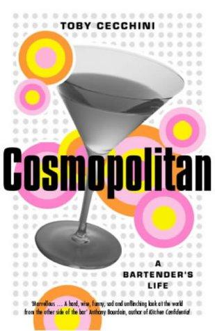 9780715633144: Cosmopolitan: A Bartender's Life