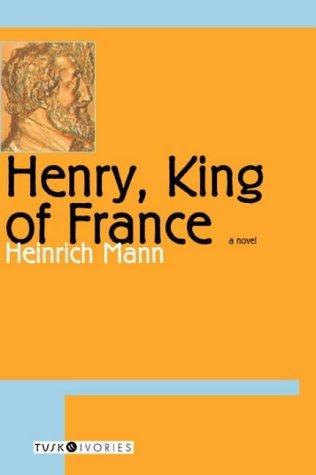 9780715633281: Henry, King of France (Tusk Ivories) (Tusk Ivories Series)