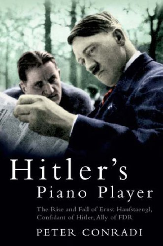 9780715633731: Hitler's Piano Player: The Rise and Fall of Ernst Hanfstaengl