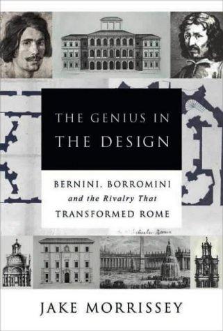 9780715633830: The Genius in the Design: Bernini,Borromini,and the Rivalry That Transformed Rome