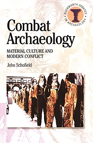 9780715634035: Combat Archaeology: Material Culture and Modern Conflict (Debates in Archaeology)