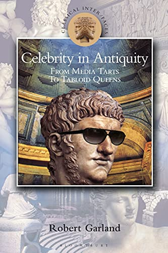 9780715634486: Celebrity in Antiquity: From Media Tarts to Tabloid Queens (Classical Inter/Faces)