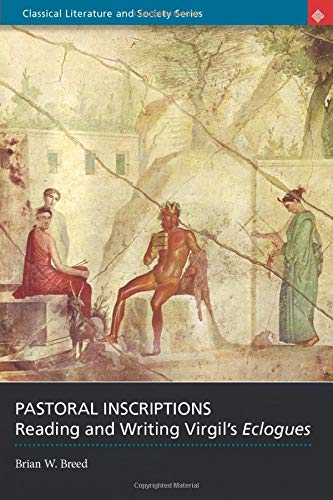 9780715634493: Pastoral Inscriptions: Reading and Writing Virgil's Eclogues (Classical Literature and Society)