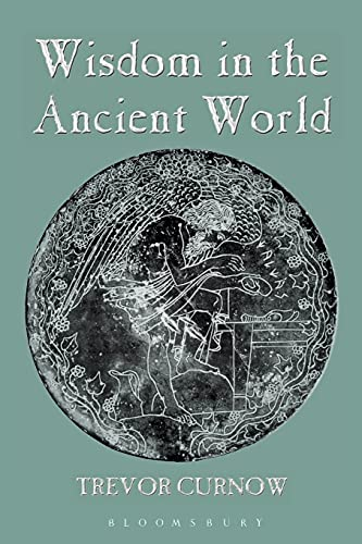 Wisdom in the Ancient World.: CURNOW, T.,