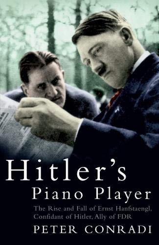 9780715635285: Hitler's Piano Player: The Rise and Fall of Ernst Hanfstaengl
