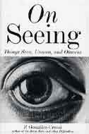 9780715635360: On Seeing: Things Seen, Unseen and Obscene