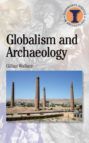 9780715635506: Globalism and Archaeology (Duckworth Debates in Archaeology)
