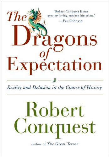 9780715635971: The Dragons of Expectation: Reality and Delusion in the Course of History