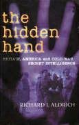 9780715636077: The Hidden Hand: Britain, America and Cold War Secret Intelligence