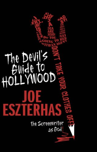 9780715636701: The Devil's Guide to Hollywood: The Screenwriter as God