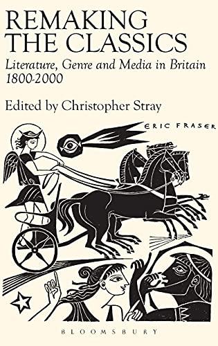 9780715636732: Remaking the Classics: Literature, Genre and Media in Britain 1800-2000